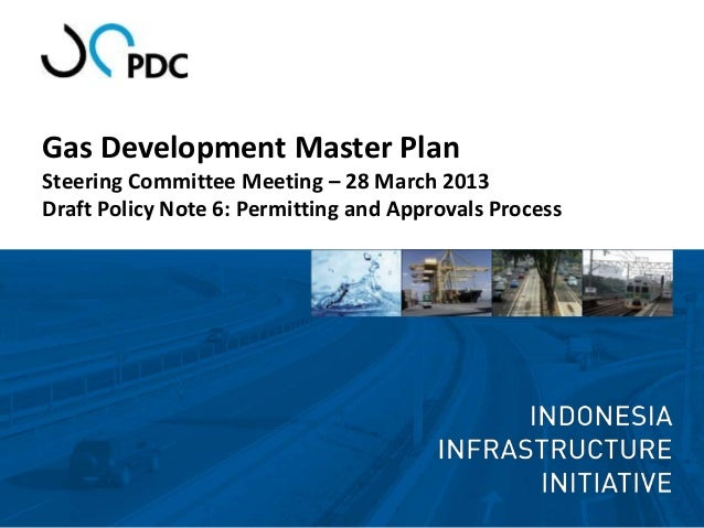 Gas Development Master PlanSteering Committee Meeting – 28 March 2013Draft Policy Note 6: Permitting and Approvals Process