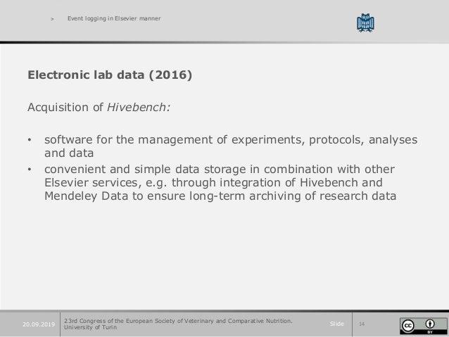 Slide 1420.09.2019 > Event logging in Elsevier manner Electronic lab data (2016) Acquisition of Hivebench: • software for ...