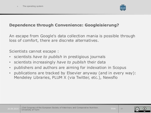 Slide 2920.09.2019 > The operating system Dependence through Convenience: Googleisierung? An escape from Google's data col...