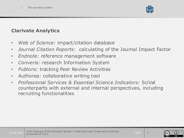 Slide 3120.09.2019 > The operating system Clarivate Analytics • Web of Science: impact/citation database • Journal Citatio...