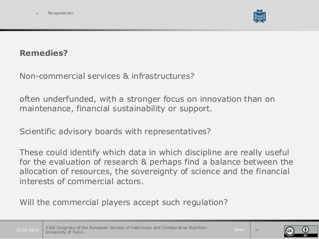 Slide 4020.09.2019 > Perspektiven Remedies? Non-commercial services & infrastructures? often underfunded, with a stronger ...