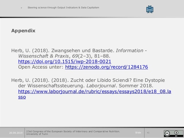 Slide 4120.09.2019 > Steering science through Output Indicators & Data Capitalism Appendix Herb, U. (2018). Zwangsehen und...