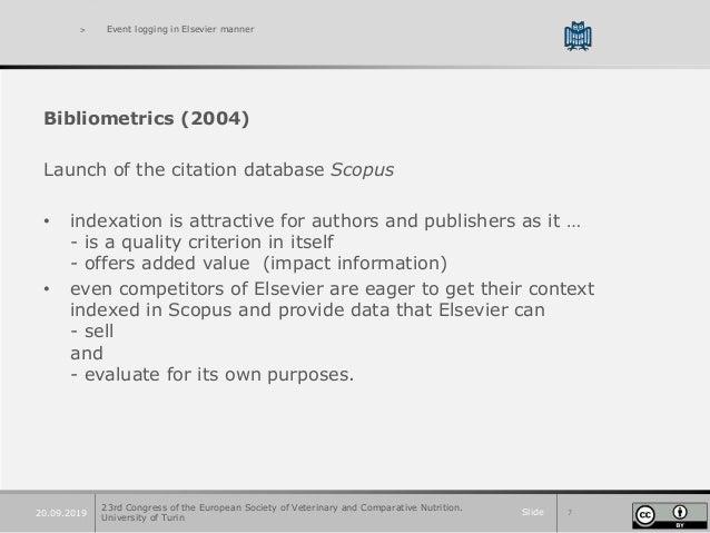 Slide 720.09.2019 > Event logging in Elsevier manner Bibliometrics (2004) Launch of the citation database Scopus • indexat...