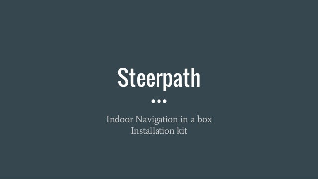 Steerpath Indoor Navigation in a box Installation kit
