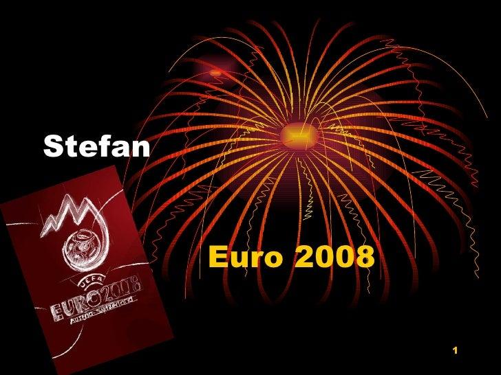 Stefan Euro 2008