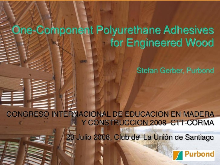 Title of presentation      One-Component Polyurethane Adhesives                  for Engineered Wood                      ...