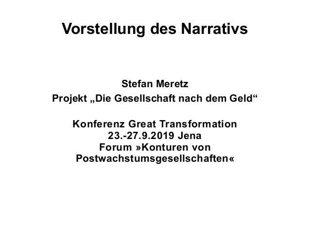 """Vorstellung des Narrativs Stefan Meretz Projekt """"Die Gesellschaft nach dem Geld"""" Konferenz Great Transformation 23.-27.9.2..."""