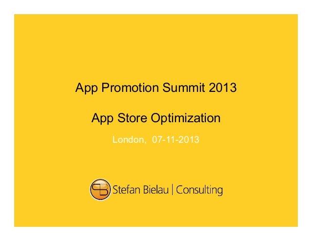 App Promotion Summit 2013 App Store Optimization London, 07-11-2013