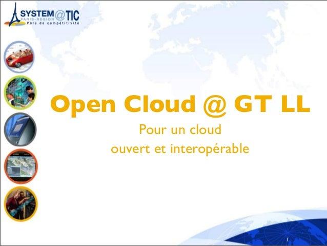 1 Open Cloud @ GT LL Pour un cloud ouvert et interopérable