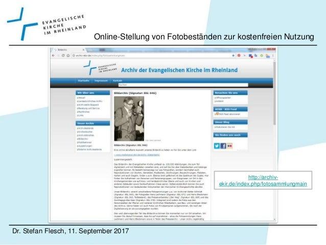 Dr. Stefan Flesch, 11. September 2017 Online-Stellung von Fotobeständen zur kostenfreien Nutzung http://www.medienpool.eki...