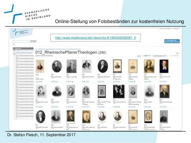 Dr. Stefan Flesch, 11. September 2017 Online-Stellung von Fotobeständen zur kostenfreien Nutzung