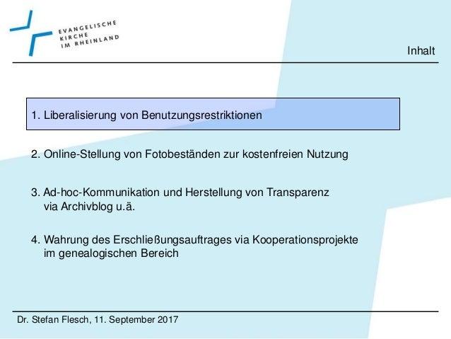 Dr. Stefan Flesch, 11. September 2017 Liberalisierung von Benutzungsrestriktionen https://archivberatung.hessen.de/rechtsf...