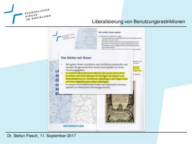 Dr. Stefan Flesch, 11. September 2017 Liberalisierung von Benutzungsrestriktionen Ohne Anspruch auf Vollständigkeit … • Li...