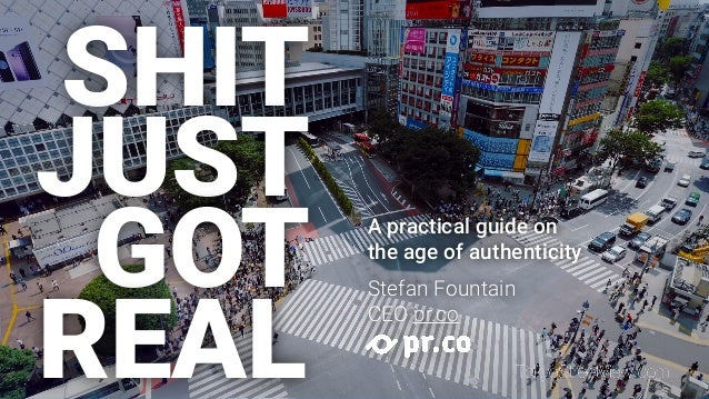 SHIT JUST GOT REAL A practical guide on