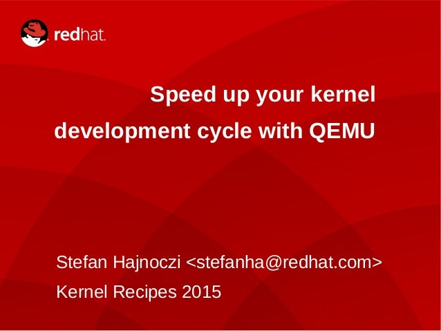 Kernel Recipes 2015: Speed up your kernel development cycle with QEMU