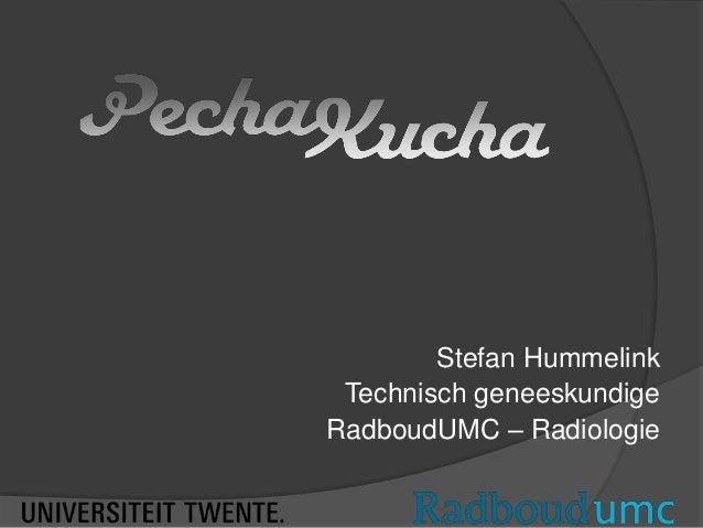 Stefan Hummelink Technisch geneeskundige RadboudUMC – Radiologie