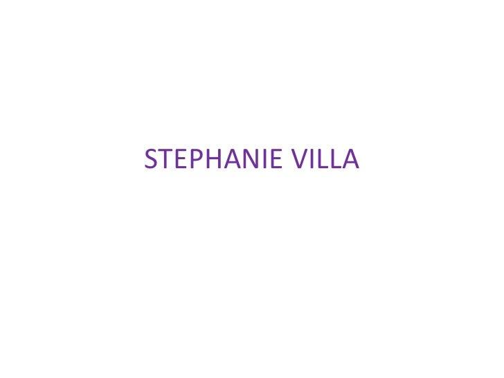 STEPHANIE VILLA