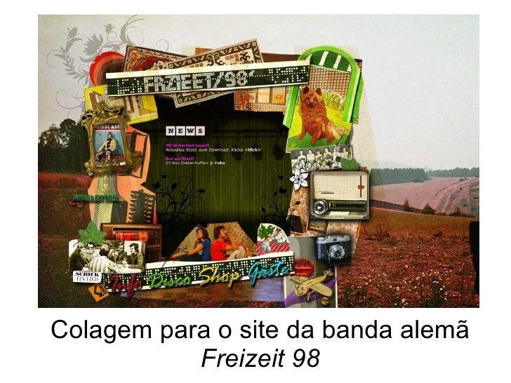 Colagem para o site da banda alemã  Freizeit 98