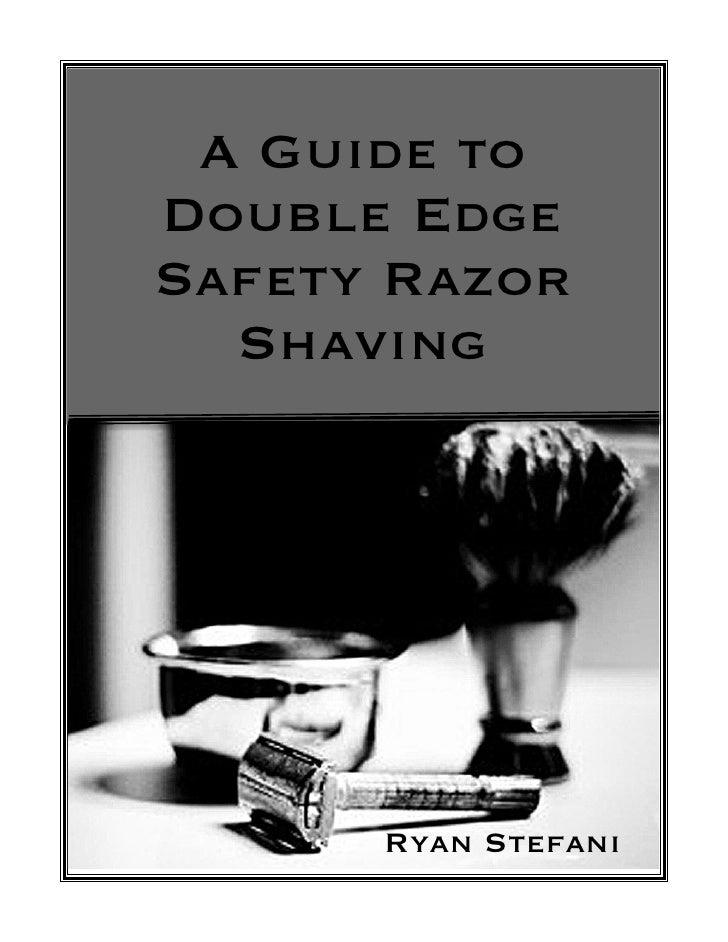 A Guide toDouble EdgeSafety Razor  Shaving      Ryan Stefani