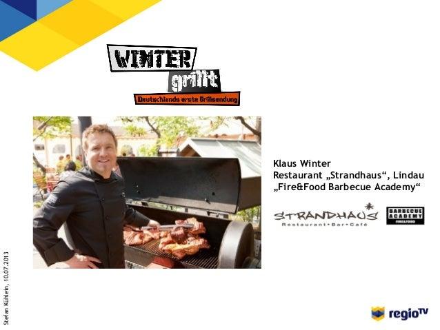 """StefanKühlein,10.07.2013 Klaus Winter Restaurant """"Strandhaus"""", Lindau """"Fire&Food Barbecue Academy"""""""