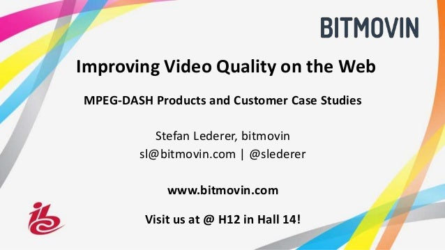 IBC Presentation: Improving Video Quality On The Web