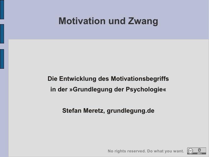 Motivation und ZwangDie Entwicklung des Motivationsbegriffsin der »Grundlegung der Psychologie«    Stefan Meretz, grundleg...