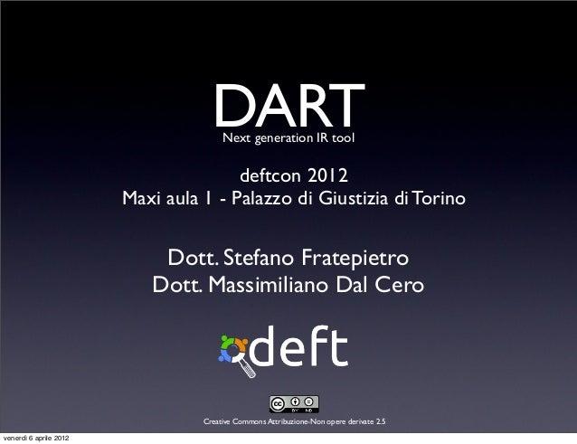DARTCreative Commons Attribuzione-Non opere derivate 2.5Dott. Stefano FratepietroDott. Massimiliano Dal CeroNext generatio...