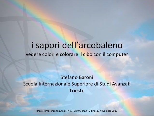 i  sapori  dell'arcobaleno  vedere  colori  e  colorare  il  cibo  con  il  computer  Stefano  Baron...