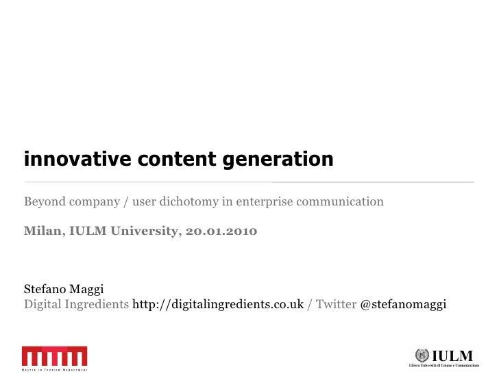 innovative content generation Beyond company / user dichotomy in enterprise communication  Milan, IULM University, 20.01.2...