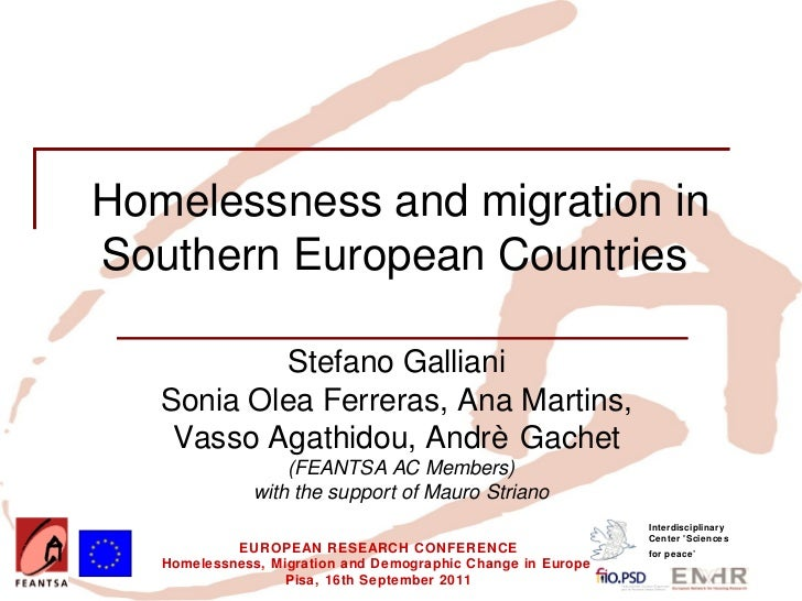 Homelessness and migration inSouthern European Countries           Stefano Galliani   Sonia Olea Ferreras, Ana Martins,   ...