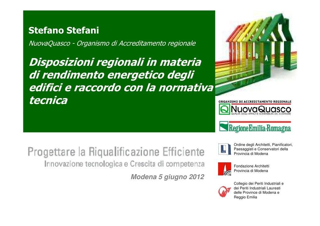 Stefano StefaniNuovaQuasco - Organismo di Accreditamento regionaleDisposizioni regionali in materiadi rendimento energetic...