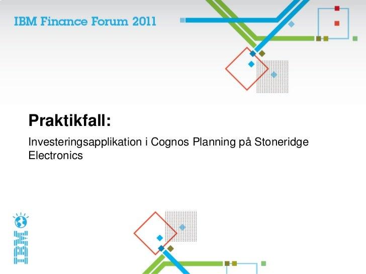 Praktikfall:Investeringsapplikation i Cognos Planning på StoneridgeElectronics