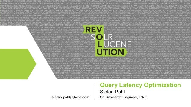 Query Latency Optimization Stefan Pohl stefan.pohl@here.com  Sr. Research Engineer, Ph.D.