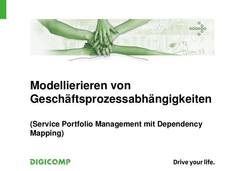 Modellierieren vonGeschäftsprozessabhängigkeiten(Service Portfolio Management mit DependencyMapping)
