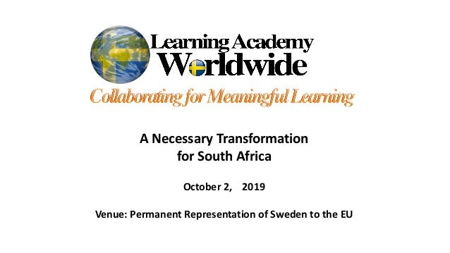 A Necessary Transformation for South Africa October 2, 2019 Venue: Permanent Representation of Sweden to the EU