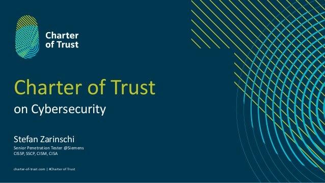 charter-of-trust.com | #Charter of Trust Charter of Trust on Cybersecurity Stefan Zarinschi Senior Penetration Tester @Sie...