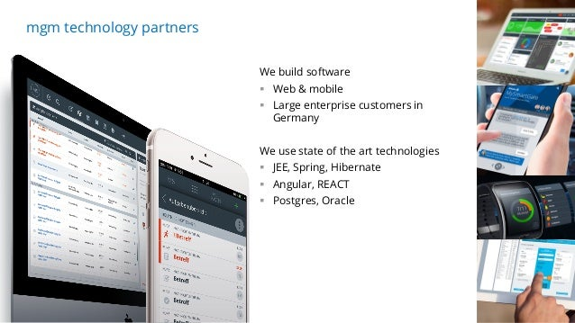 13.04.17 3 mgm technology partners We build software § Web & mobile § Large enterprise customers in Germany We use state o...