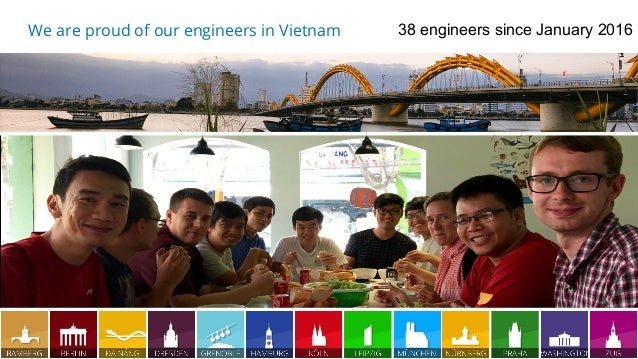 13.04.17 5 We are proud of our engineers in Vietnam 38 engineers since January 2016