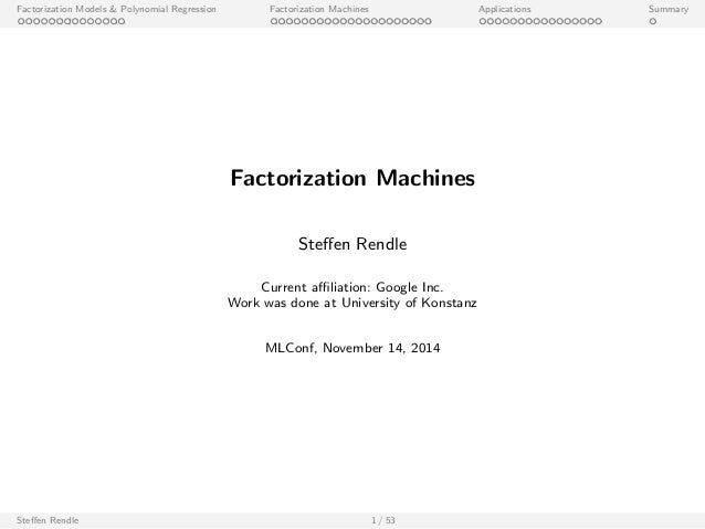 Factorization Models & Polynomial Regression Factorization Machines Applications Summary  Factorization Machines  Steen Re...