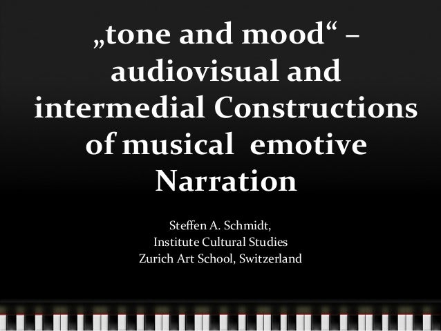 """""""tone and mood"""" – audiovisual and intermedial Constructions of musical  emotive Narration Steffen..."""