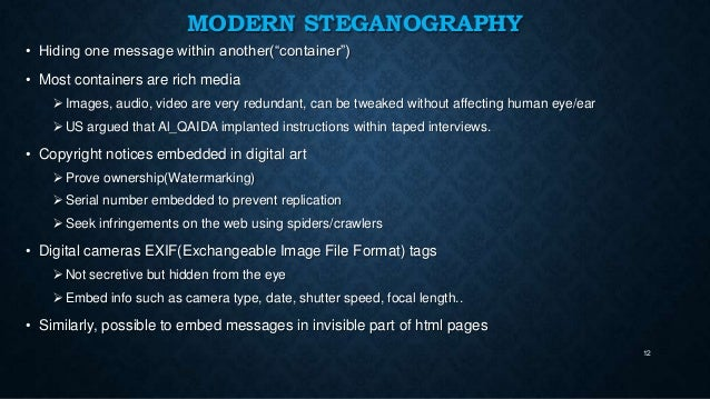 """modern steganography Technically in simple words """"steganography means hiding one piece of data  within another"""" modern steganography uses the opportunity of hiding  information."""