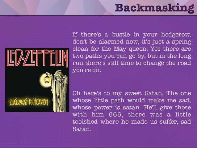 Backmasking If there's a bustle in your hedgerow, don't be alarmed now, it's just a spring clean for the May queen. Yes th...