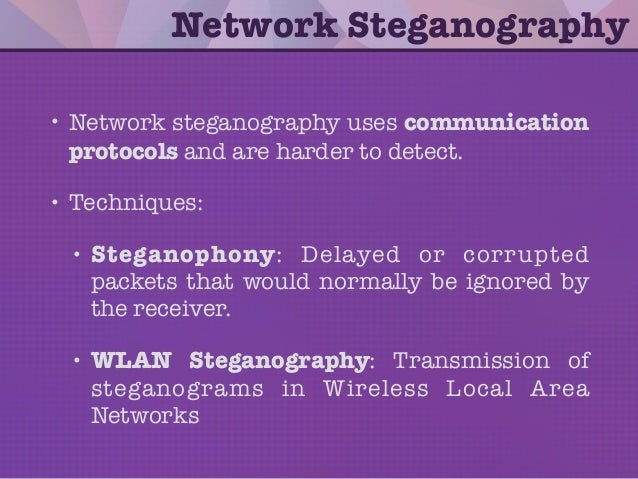 • Network steganography uses communication protocols and are harder to detect. • Techniques: • Steganophony: Delayed or co...
