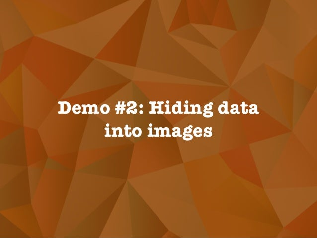Demo #2: Hiding data into images