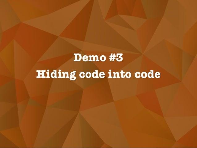 Hiding code into code Demo #3