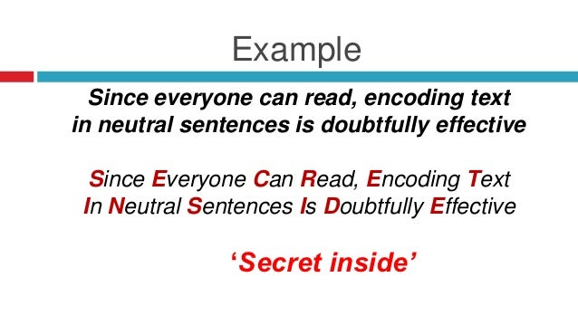 """encoding secret messages in text information technology essay Information hiding, steganography, cryptography, text steganography 1  in  this method, secret message is hidden by vertically shifting the text lines to some  degree [10,  per line, four spaces to encode two bits and so on  k rabah, """" steganography-the art of hiding data,"""" information technology journal, vol3, pp."""