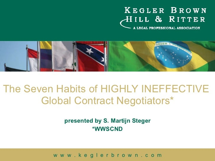 presented by S. Martijn Steger *WWSCND The Seven Habits of HIGHLY INEFFECTIVE  Global Contract Negotiators*