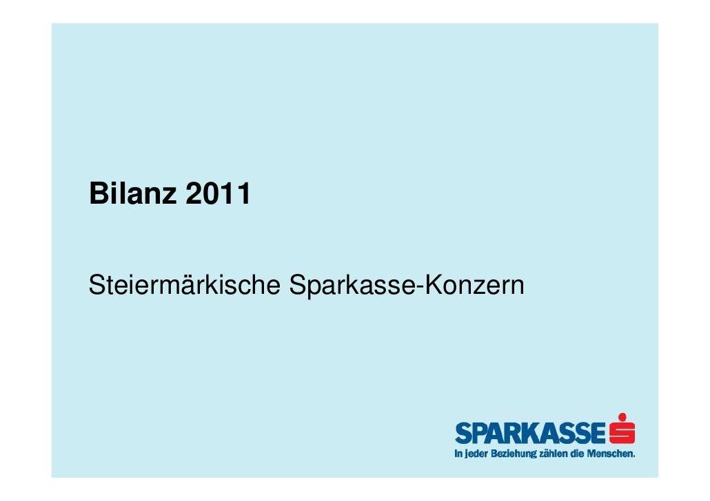 Bilanz 2011Steiermärkische Sparkasse-Konzern