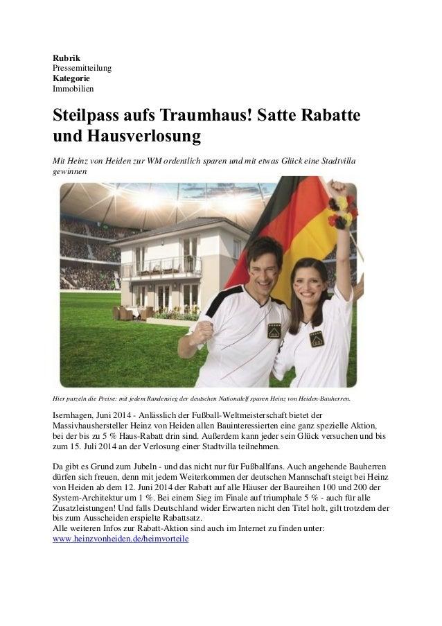 Rubrik Pressemitteilung Kategorie Immobilien Steilpass aufs Traumhaus! Satte Rabatte und Hausverlosung Mit Heinz von Heide...