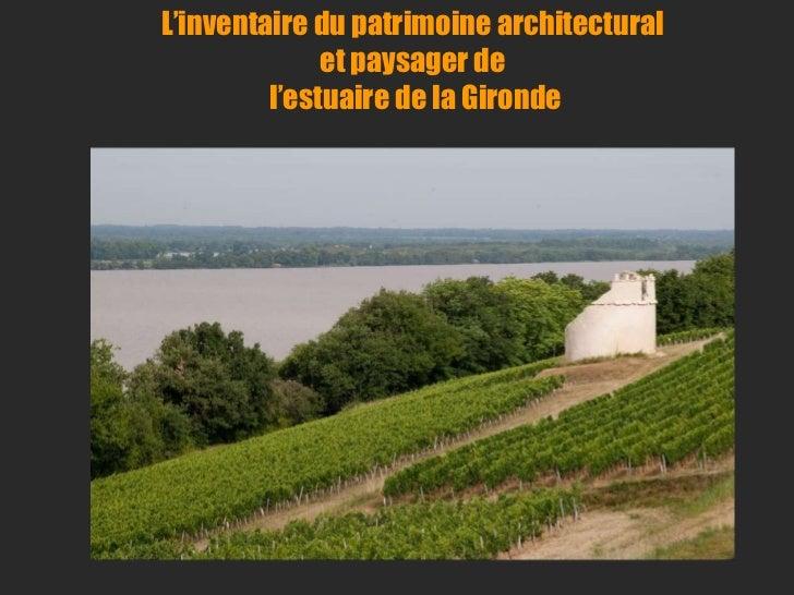 L'inventaire du patrimoine architectural et paysager de l'estuaire de la Gironde